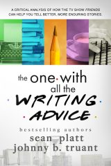 The One With All The Writing Advice by Platt and Truant